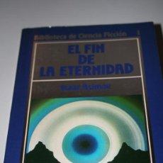 Libros antiguos: EL FIN DE LA ETERNIDAD. ISAAC ASIMOV. Lote 29663524
