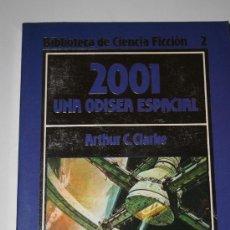 Libros antiguos: 2001 UNA ODISEA ESPACIAL. ARTHUR C. CLARKE. Lote 29663542