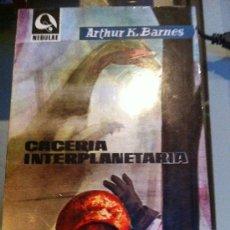 Libros antiguos: CACERIA INTERPLANETARIA. ARTHUR K. BARNES.. Lote 30936981