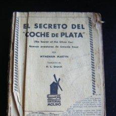 Libros antiguos: EL SECRETO DEL COCHE DE PLATA, WYNDHAM MARTYN, GRANCH, EDITORIAL MOLINO, PRIMERA EDICION 1934.. Lote 32664410
