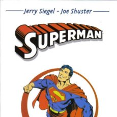 Libros antiguos: SUPERMAN CLASICOS DEL COMIC - JERRY SIEGEL - JOE SHUSTER . Lote 32700803