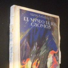 Libros antiguos: EL MUNDO DE LOS GNOMOS POR SELMA LAGERLOF / 1928. Lote 33250137