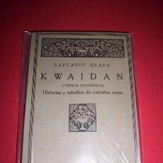 Libros antiguos: HEARN, LAFCADIO - KWAIDAN : (CUENTOS FANTÁSTICOS) : HISTORIAS Y ESTUDIOS DE EXTRAÑAS COSAS. Lote 34221899