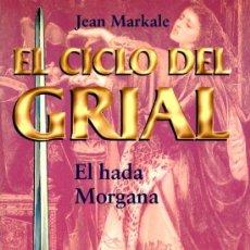 Libros antiguos: EL CICLO DEL GRIAL - EL HADA MORGANA (MARTINEZ ROCA). Lote 35417449
