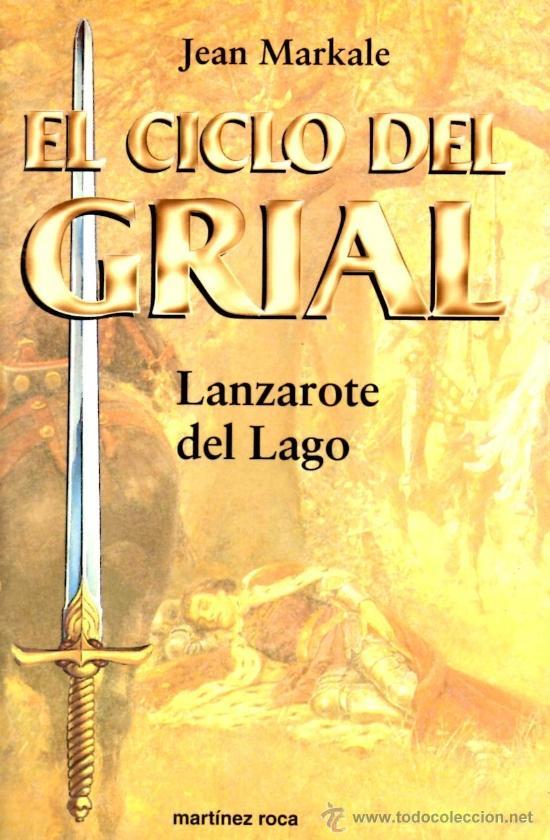 EL CICLO DEL GRIAL - LANZAROTE DEL LAGO (MARTINEZ ROCA) (Libros antiguos (hasta 1936), raros y curiosos - Literatura - Narrativa - Ciencia Ficción y Fantasía)