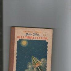 Libros antiguos: BIBLIOTECA SELECTA Nº 65 - DE LA TIERRA A LA LUNA - JULIO VERNE - RAMON SOPENA 1935. Lote 35598917