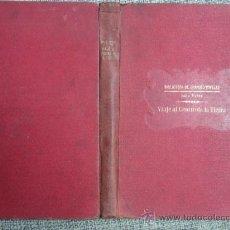 Libros antiguos: VIAJE AL CENTRO DE LA TIERRA / JULIO VERNE ; TRADUCCIÓN DE CARLOS DE PINEDA- 1931 * SOPENA * . Lote 35704418