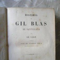 Libros antiguos: LE SAGE: HISTORIA DE GIL BLAS DE SANTILLANA, TRADUCIDA POR EL PADRE ISLA. CORREGIDA, RECTIFICADA Y A. Lote 36690322