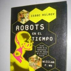 Libros antiguos: ISAAC ASIMOV ROBOTS EN EL TIEMPO EMPERADOR. Lote 37729979