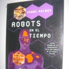 Libros antiguos: ISAAC ASIMOV ROBOTS EN EL TIEMPO GUERRERO. Lote 37730000
