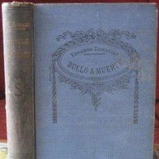 Libros antiguos: DUELO A MUERTE. EDUARDO ZAMACOIS (CA. 1910). Lote 38226549