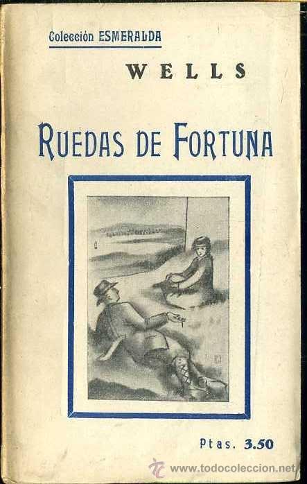 WELLS : RUEDAS DE FORTUNA (ESMERALDA, 1935) (Libros antiguos (hasta 1936), raros y curiosos - Literatura - Narrativa - Ciencia Ficción y Fantasía)