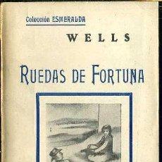 Libros antiguos: WELLS : RUEDAS DE FORTUNA (ESMERALDA, 1935). Lote 38568733