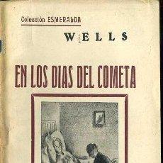 Libros antiguos: WELLS : EN LOS DÍAS DEL COMETA (ESMERALDA, 1935). Lote 38568893