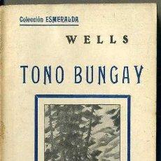 Libros antiguos: WELLS : TONO BUNGAY (ESMERALDA, 1935). Lote 38569043
