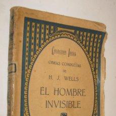 Libros antiguos: 1915C EL HOMBRE INVISIBLE - H, J. WELLS *. Lote 39413310