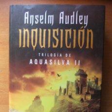 Libros antiguos: INQUISICION TRILOGIA DE AQUASILVA II. Lote 39656546