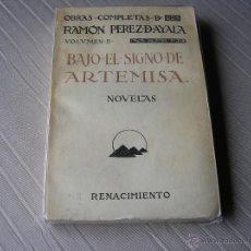 Libros antiguos: BAJO EL SIGNO DE ARTEMISA,- RAMÓN PÉREZ DE AYALA. RENACIMIENTO 1924. Lote 41279575