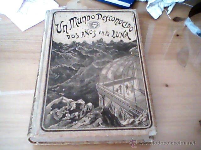 UN MUNDO DESCONOCIDO DOS AÑOS EN LA LUNA PIERRE DE SELENES (Libros antiguos (hasta 1936), raros y curiosos - Literatura - Narrativa - Ciencia Ficción y Fantasía)