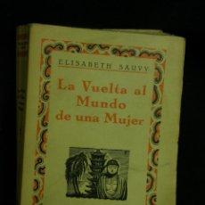 Libros antiguos: LIBRO LA VUELTA AL MUNDO DE UNA MUJER ELISABETH SAUVY EDICIONES IBERIA BARCELONA 1929 1º EDICIÓN. Lote 44852489