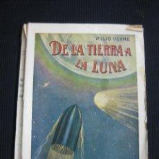Libros antiguos: DE LA TIERRA A LA LUNA. JULIO VERNE.RAMON SOPENA EDITOR 1933.. Lote 45291986