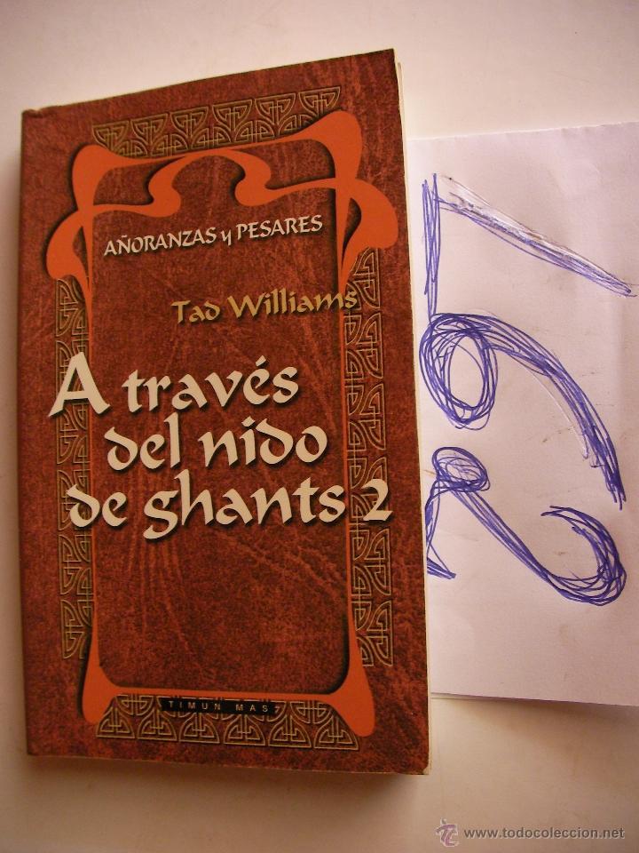 A TRAVES DEL NIDO DE GHANTS 2 - AÑORANZAS Y PESARES - TAD WILLIAMS - ENVIO GRATIS A ESPAÑA (Libros antiguos (hasta 1936), raros y curiosos - Literatura - Narrativa - Ciencia Ficción y Fantasía)