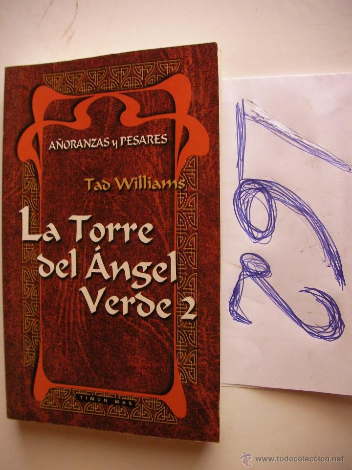 LA TORRE DEL ANGEL VERDE 2 - AÑORANZAS Y PESARES - TAD WILLIAMS - ENVIO GRATIS A ESPAÑA (Libros antiguos (hasta 1936), raros y curiosos - Literatura - Narrativa - Ciencia Ficción y Fantasía)