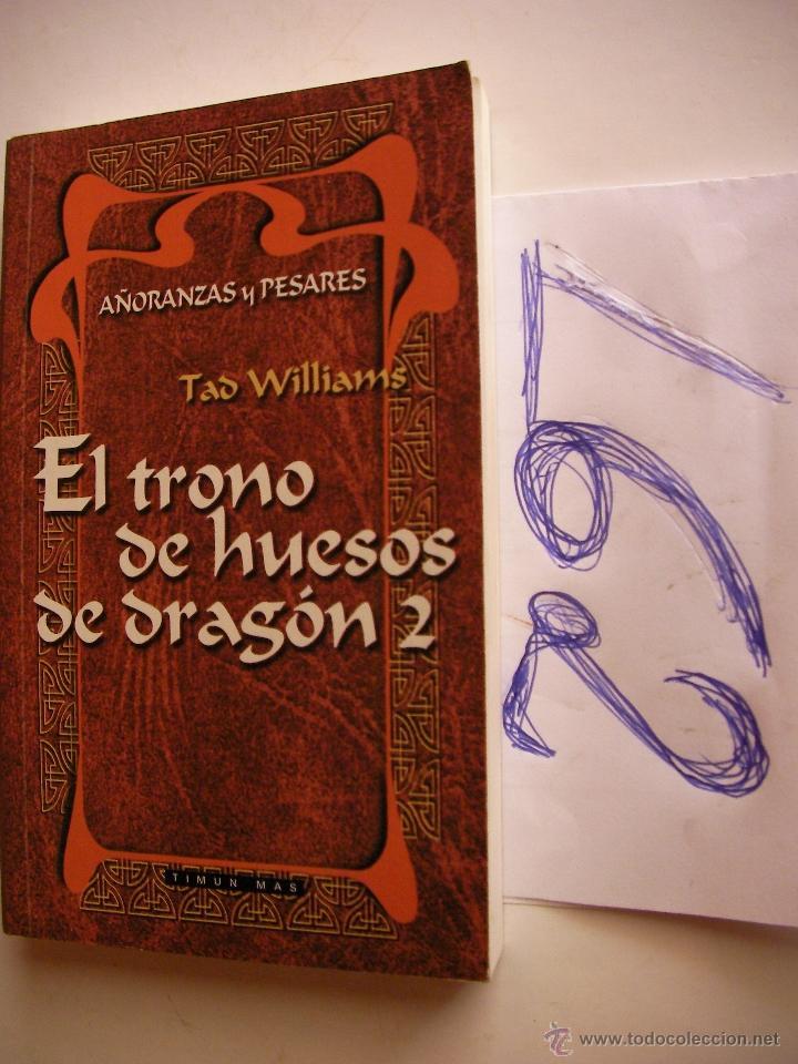 EL TRONO DE HUESOS DE DRAGON 2 - AÑORANZAS Y PESARES - TAD WILLIAMS - ENVIO GRATIS A ESPAÑA (Libros antiguos (hasta 1936), raros y curiosos - Literatura - Narrativa - Ciencia Ficción y Fantasía)