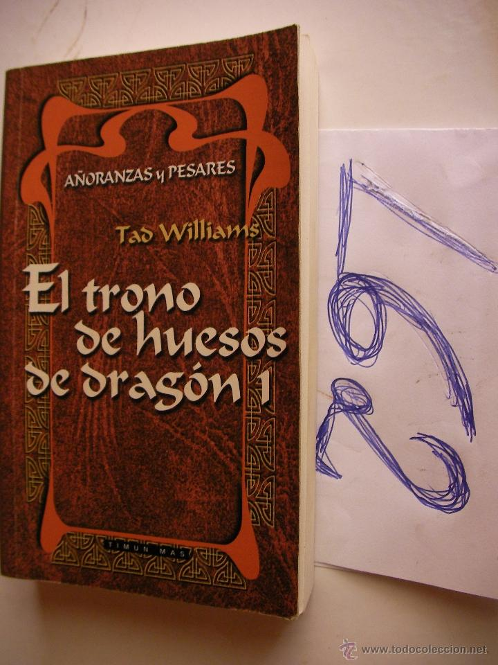 EL TRONO DE HUESOS DE DRAGON 1 - AÑORANZAS Y PESARES - TAD WILLIAMS - ENVIO GRATIS A ESPAÑA (Libros antiguos (hasta 1936), raros y curiosos - Literatura - Narrativa - Ciencia Ficción y Fantasía)