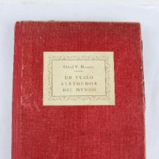 Livres anciens: L- 898. UN VUELO ALREDEDOR DEL MUNDO. OTFRID V. HANSTEIN. ED. JUVENTUD. 1928. Lote 47182731