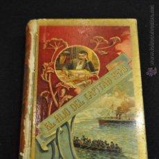 Libros antiguos: EL HIJO DEL CAPITAN NEMO.VIAJES Y AVENTURAS - ENRIQUE DE BENDITO Y TRUJILLO.HIJOS S.RODRIGUEZ, 1895.. Lote 47627931