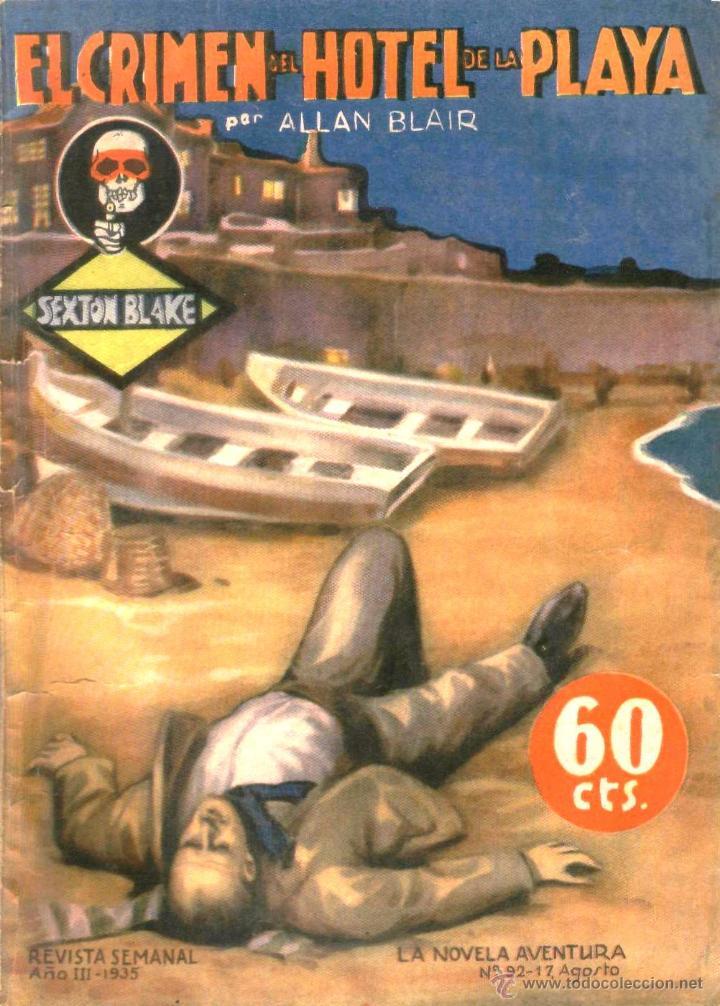 LA NOVELA AVENTURA. BIBLIOTECA SEXTON BLAKE. Nº92. EL CRIMEN DEL HOTEL DE LA PLAYA. ALLAN BLAIR.1935 (Libros antiguos (hasta 1936), raros y curiosos - Literatura - Narrativa - Ciencia Ficción y Fantasía)