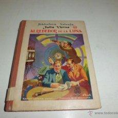 Libros antiguos: JULIO VERNE ALREDEDOR DE LA LUNA ED. SOPENA 1935 SELLO DE LA PEÑA ARTISTICA CONSTANCIA BUEN ESTADO. Lote 48923500