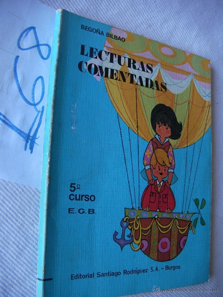 ANTIGUO LIBRO DE TEXTO - LECTURAS COMENTADAS - BEGOÑA BILBAO - 5º CURSO DE EGB (Libros antiguos (hasta 1936), raros y curiosos - Literatura - Narrativa - Ciencia Ficción y Fantasía)