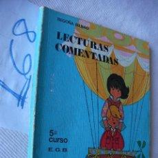Libros antiguos: ANTIGUO LIBRO DE TEXTO - LECTURAS COMENTADAS - BEGOÑA BILBAO - 5º CURSO DE EGB. Lote 49111225