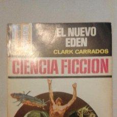 Libros antiguos: 1 NOVELA CIENCIA FICCIÓN ** EL NUEVO EDEN ** DE CLARK CARRADOS -1975 - .BRUGUERA - Nº 255. Lote 50249814