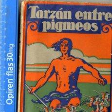 Libros antiguos: TARZAN ENTRE PIGMEOS RICE EDGAR EDIT GUSTAVO GILI 1929 . Lote 51007144