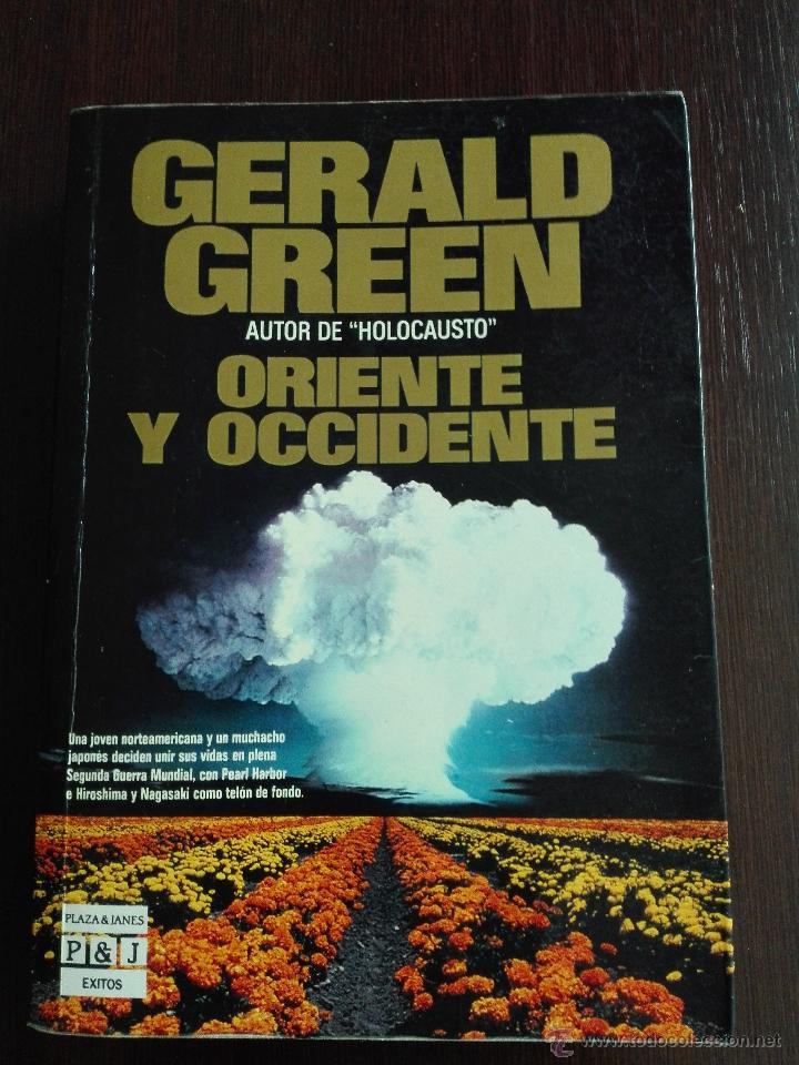 ORIENTE Y OCCIDENTE - GERALD GREEN - PLAZA & JANES - BARCELONA - 1990 - (Libros antiguos (hasta 1936), raros y curiosos - Literatura - Narrativa - Ciencia Ficción y Fantasía)
