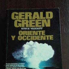 Libros antiguos: ORIENTE Y OCCIDENTE - GERALD GREEN - PLAZA & JANES - BARCELONA - 1990 -. Lote 51036118