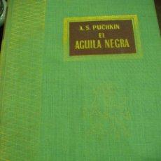 Libros antiguos: EL AGUILA NEGRA A.S PUCHKIN. Lote 51359460