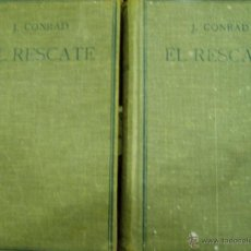 Libros antiguos: EL RESCATE J. CONRAD. AÑO 1932. 2 TOMOS. Lote 51359779