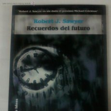 Libros antiguos: RECUERDOS DEL FUTURO DE ROBERT J. SAWYER DE LA COLECCIÓN SOLARIS DE FACTORIA DE IDEAS. Lote 51430416