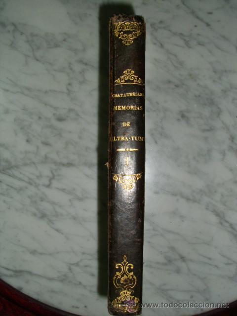 MUY ESPECIAL - MEMORIAS DE ULTRATUMBA - VIZCONDE DE CHAUTEBRIAND - 1848 - COLECCIONISTAS (Libros antiguos (hasta 1936), raros y curiosos - Literatura - Narrativa - Ciencia Ficción y Fantasía)