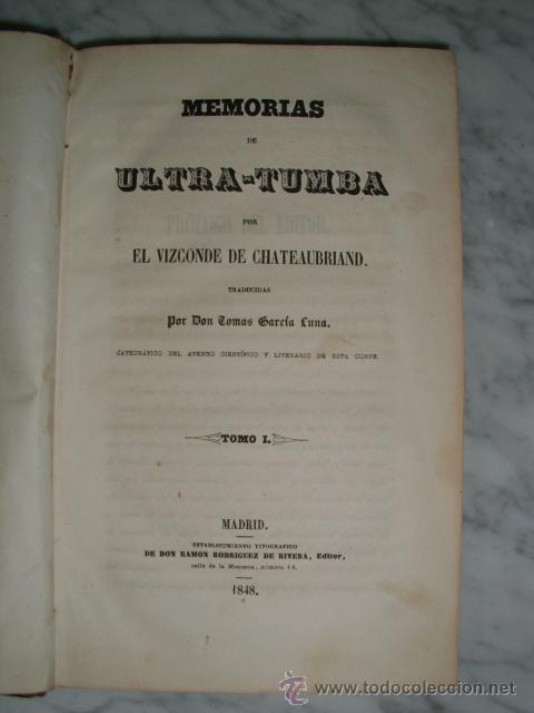 Libros antiguos: MUY ESPECIAL - MEMORIAS DE ULTRATUMBA - VIZCONDE DE CHAUTEBRIAND - 1848 - COLECCIONISTAS - Foto 3 - 52027577