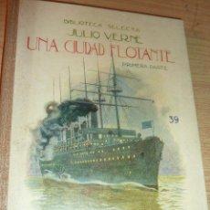 Libros antiguos: UNA CIUDAD FLOTANTE . JULIO VERNE . BIBLIOTECA SELECTA . ED RAMON SOPENA 1 PARTE 1931. Lote 52419945