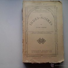 Libros antiguos: JULES (JULIO) VERNE. LES INDES NOIRES. COLLECTION HETZEL. HACHETTE 1925 ILUSTRACIONES DE FERAT. RARO. Lote 52629081
