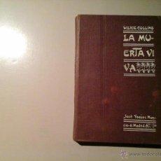 Libros antiguos: WILKIE COLLINS.LA MUERTA VIVA.PRIMERA EDICIÓN (CA. 1900).ILUST: J. PEDRAZA. CUBIERTA:CROMOLITOGRAFIA. Lote 53073469