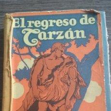 Libros antiguos: EL REGERESO DE TARZAN EDGAR RICE BURROUGHS GILI 3º EDICIÓN 1934. Lote 53380469