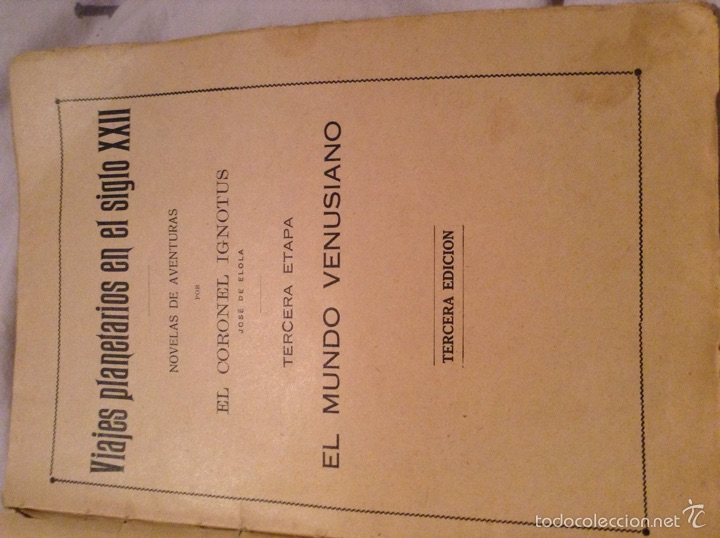 Libros antiguos: El mundo Venusiano por el coronel Ignotus . 1920. Viajes planetarios en el siglo XXII - Foto 4 - 54311216