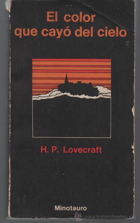 EL COLOR QUE CAYÓ DEL CIELO. H.P. LOVECRAFT. MINOTAURO. (Libros antiguos (hasta 1936), raros y curiosos - Literatura - Narrativa - Ciencia Ficción y Fantasía)
